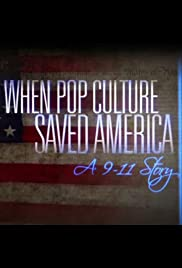 When Pop Culture Saved America: A 9-11 Story Poster