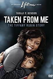 Taken from Me: The Tiffany Rubin Story (2011) Poster - Movie Forum, Cast, Reviews