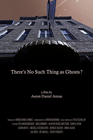 poster for There's No Such Thing as Ghosts?
