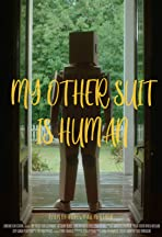 My Other Suit is Human
