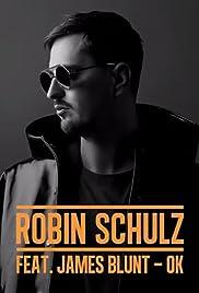 Robin Schulz Feat. James Blunt: OK Poster