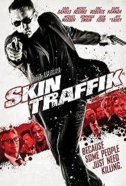 Skin Traffik Poster