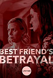 Watch Best Friend's Betrayal (2019) Online Full Movie Free