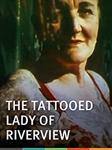 Downloadable free movie sites Tattooed Lady of Riverview USA [Mpeg]