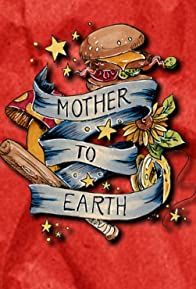 Primary photo for Mother to Earth