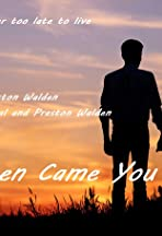 And Then Came You