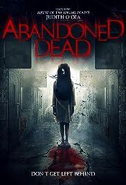 Abandoned Dead(2015) Poster - Movie Forum, Cast, Reviews