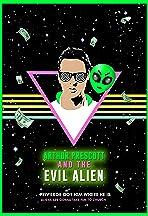 Arthur Prescott and the Evil Alien