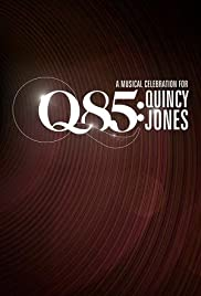 Q 85: A Musical Celebration For Quincy Jones Poster
