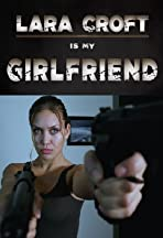 Lara Croft Is My Girlfriend