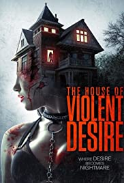 The House of Violent Desire (2017) 1080p