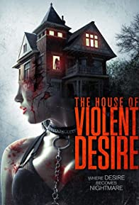 Primary photo for The House of Violent Desire