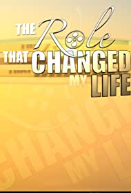 The Role That Changed My Life (2007)