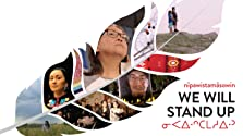 nîpawistamâsowin: We Will Stand Up (2019)