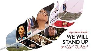 Where to stream nîpawistamâsowin: We Will Stand Up