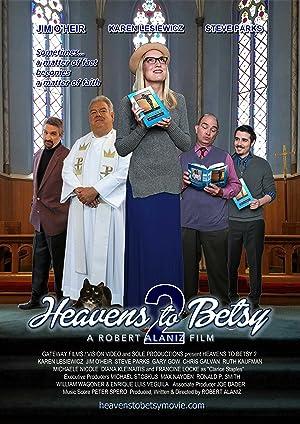 Where to stream Heavens to Betsy 2