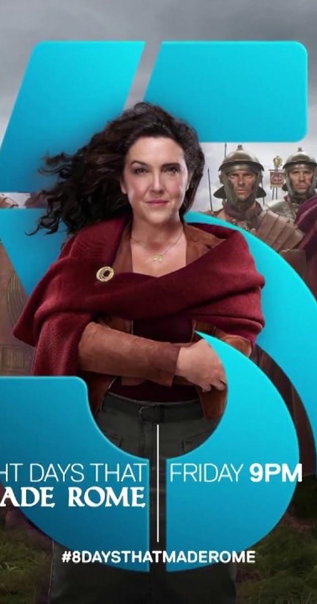 8 Days That Made Rome Tv Series 2017 Imdb