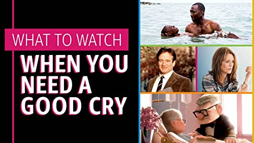 What to Watch When You Need a Good Cry