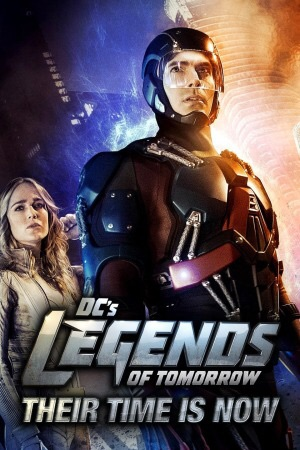 Watch DC's Legends of Tomorrow: Their Time Is Now