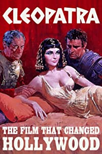 Cleopatra: The Film That Changed Hollywood USA