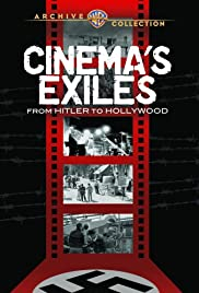Cinema's Exiles: From Hitler to Hollywood (2009) Poster - Movie Forum, Cast, Reviews