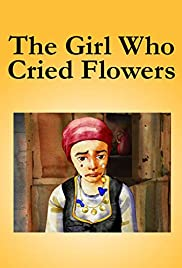 The Girl Who Cried Flowers Poster