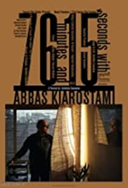 76 Minutes and 15 Seconds with Abbas Kiarostami Poster