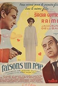 Jacqueline Delubac, Sacha Guitry, and Raimu in Faisons un rêve... (1936)