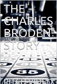 Primary photo for The Charles Broden Story: Pitch Video