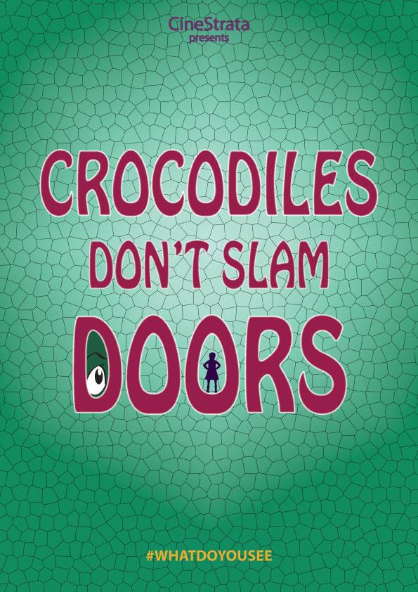 & Crocodiles Don\u0027t Slam Doors (2019)