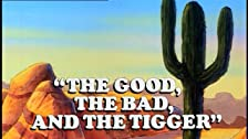 The Good, the Bad and the Tigger