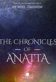 Primary photo for The Chronicles of Anatta: Mark of Existence