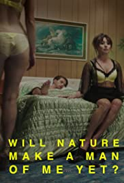 Will Nature Make a Man of Me Yet? Poster