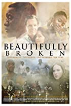 Beautifully Broken (2018) Poster