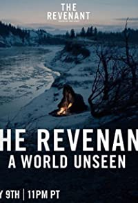 Primary photo for A World Unseen: The Revenant