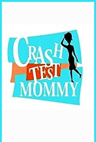 Primary photo for Crash Test Mommy