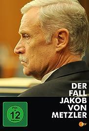 Der Fall Jakob von Metzler Poster