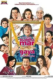 Buddha Mar Gaya(2007) Poster - Movie Forum, Cast, Reviews