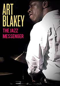 Hollywood movies all download Art Blakey: The Jazz Messenger [480x320]