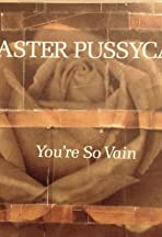 Faster Pussycat: You're So Vain