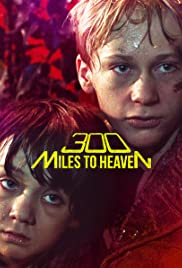 300 Mil do Nieba (1989) 300 Miles to Heaven