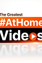 The Greatest At Home Videos