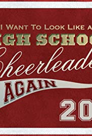 I Want to Look Like a High School Cheerleader Again Poster