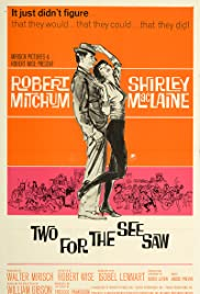 Two for the Seesaw (1962) Poster - Movie Forum, Cast, Reviews
