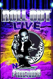 Roll Out Live with Speedy N Friends Poster