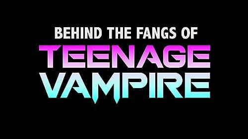 Behind the Fangs of Teenage Vampire