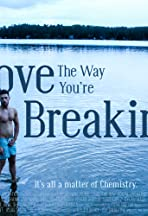 Love The Way You're Breaking