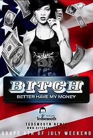 Rihanna in Rihanna: Bitch Better Have My Money (2015)