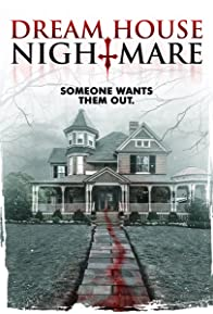 Primary photo for Dream House Nightmare