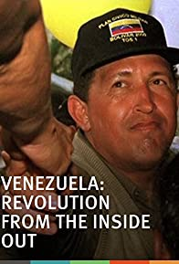 Primary photo for Venezuela: Revolution from the Inside Out